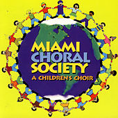 Play & Download Miami Choral Society: A Childrens Choir by Miami Choral Society: A Childrens Choir | Napster