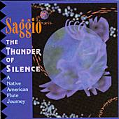 Play & Download Thunder Of Silence: A Native American Flute Journey by Saggio | Napster