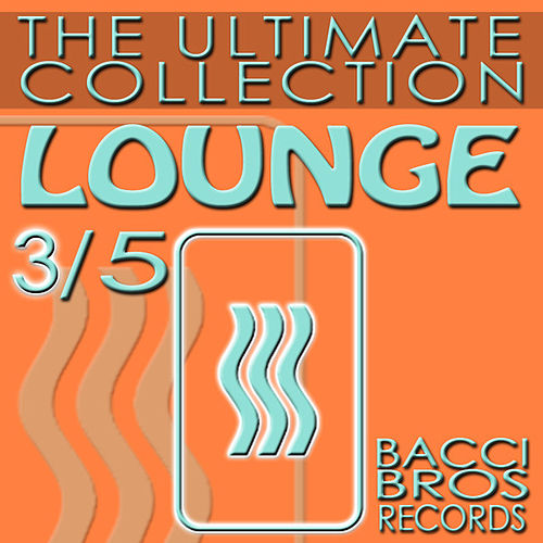 LOUNGE - The Ultimate Collection 3/5 by Various Artists