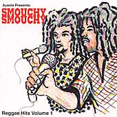 Smouchy Smouchy: Reggae Hits, Vol.1 by Various Artists