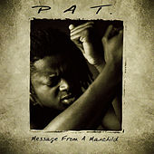 Play & Download Message From A Manchild by Pat. | Napster