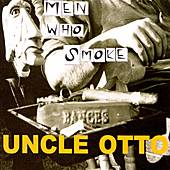 Play & Download Men Who Smoke by Uncle Otto | Napster