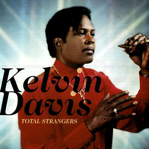 Play & Download Total Strangers by Kelvin Davis | Napster
