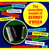 Play & Download The Accordion Sounds of Dermot O' Brien by Dermot O'Brien | Napster