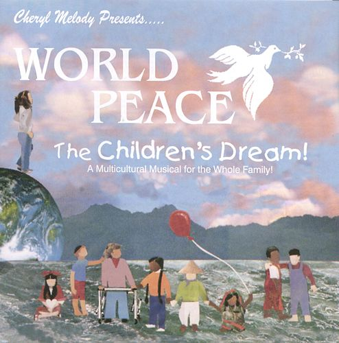 Play & Download World Peace: The Children's Dream by Cheryl Melody | Napster