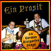 Play & Download Ein Prosit - 46 German Beirgarten Songs by Hans Prettner, Eddie Hadner | Napster