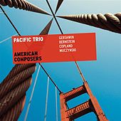 Play & Download American Composers by Pacific Trio | Napster
