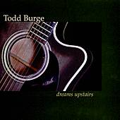 Play & Download Dreams Upstairs by Todd Burge | Napster