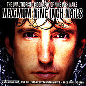 Play & Download Maximum Nine Inch Nails by Nine Inch Nails | Napster