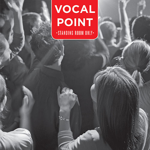 Play & Download Standing Room Only by BYU Vocal Point | Napster