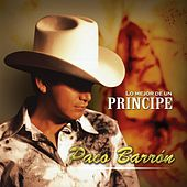 Play & Download Lo Mejor De Un Principe by Paco Barron/Nortenos Clan | Napster
