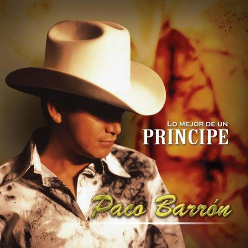 Play & Download Lo Mejor De Un Principe by Paco Barron/Nortenos Clan | Napster