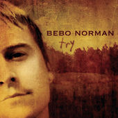 Play & Download Try by Bebo Norman | Napster