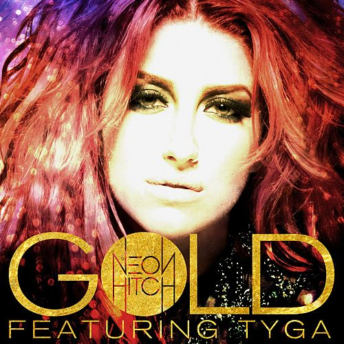 Play & Download Gold (feat. Tyga) by Neon Hitch | Napster
