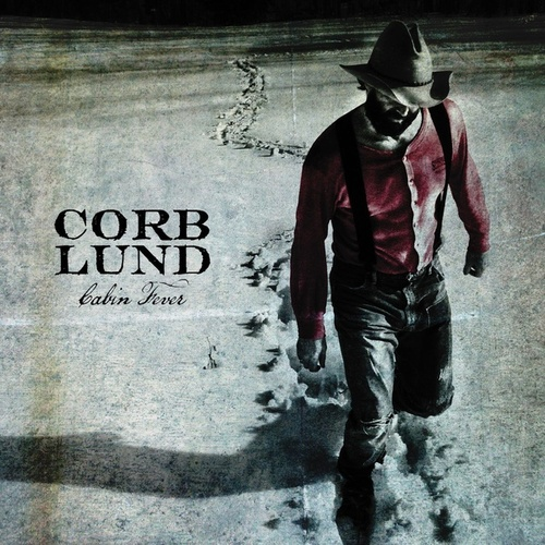 Cabin Fever by Corb Lund