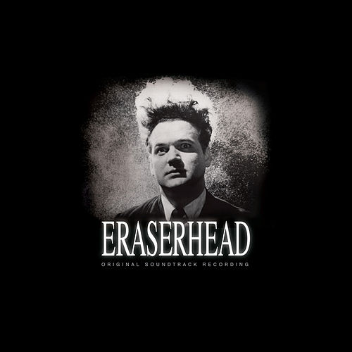Play & Download Eraserhead Soundtrack by David Lynch | Napster