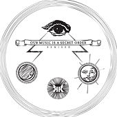 Our Music is a Secret Order Remixed by Jason Fine