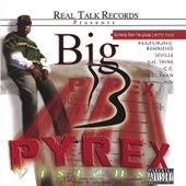 Pyrex Visions by Big B