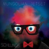 Schlungs by Mungolian Jet Set