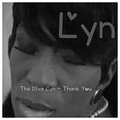 The Diva Lyn - Thank You by Lyn