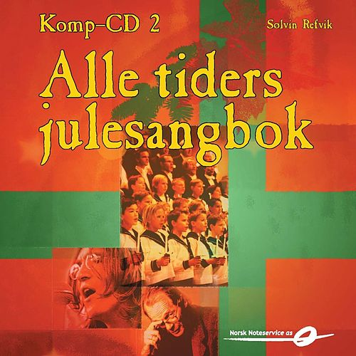 Play & Download Alle tiders julesangbok - Komp-CD 2 by Sølvin Refvik | Napster