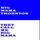 They Call Me Big Mama von Big Mama Thornton