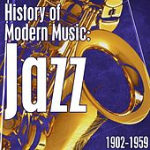 History Of Modern Music: Jazz 1902-1959 von Various Artists