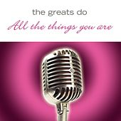 Play & Download The Greats Do All The Things You Are by Various Artists | Napster