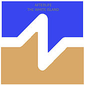 Play & Download The White Island by Afterlife | Napster