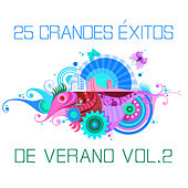 Play & Download 25 Grandes Éxitos de Verano Vol. 2 by Various Artists | Napster