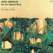 Gonzalez, Jerry: River Is Deep (The) by Jerry Gonzalez