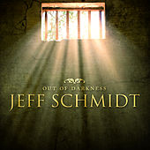 Play & Download Out of Darkness by Jeff Schmidt | Napster