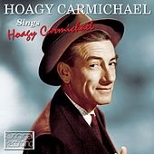 Play & Download Hoagy Carmichael Sings Hoagy Carmichael by Hoagy Carmichael | Napster
