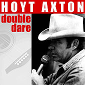 Play & Download Double Dare by Hoyt Axton | Napster