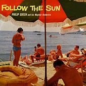 Follow The Sun by Philip Green