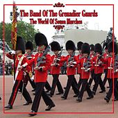 Play & Download The World Of Sousa Marches by The Band Of The Grenadier Guards | Napster