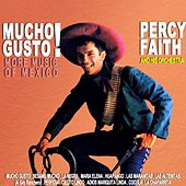 Mucho Gusto More Music Of Mexico by Percy Faith