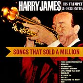 Songs That Sold A Million by Harry James (1)