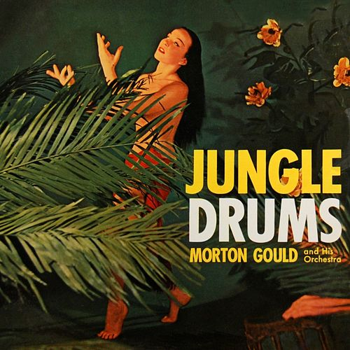 Play & Download Jungle Drums by Morton Gould | Napster