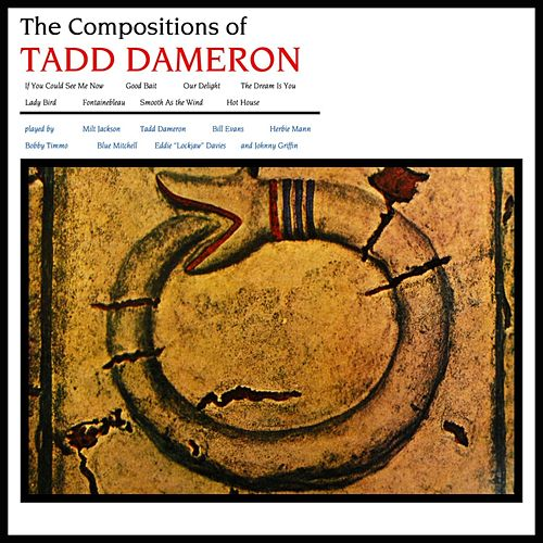 Play & Download The Compositions Of Tadd Dameron by Tadd Dameron | Napster