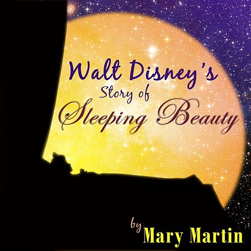 Play & Download Walt Disney's Story Of Sleeping Beauty by Mary Martin | Napster