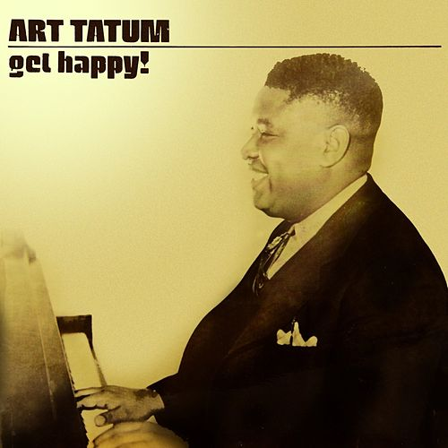 Play & Download Get Happy! by Art Tatum | Napster