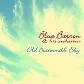 Old Buttermilk Sky by Blue Barron & His Orchestra