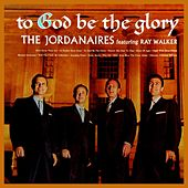 Play & Download To God Be The Glory by The Jordanaires | Napster