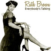 Everybody's Talking by Ruth Brown