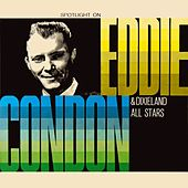 Spotlight On by Eddie Condon