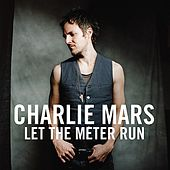Play & Download Let the Meter Run by Charlie Mars | Napster