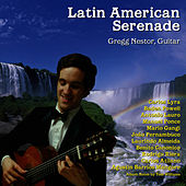 Play & Download Latin American Serenade by Gregg Nestor | Napster