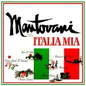 Play & Download Italia Mia by Mantovani & His Orchestra | Napster