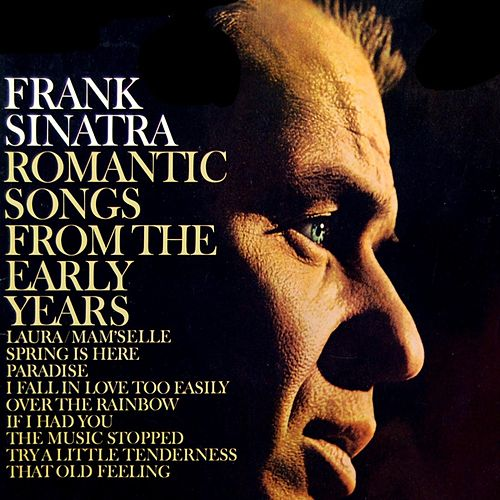 Play & Download Romantic Songs From The Early Years by Frank Sinatra | Napster